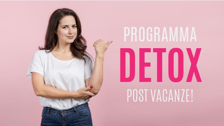 Programma DETOX post vacanze!!